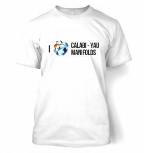 I Love Calabi Yau Manifolds t-shirt